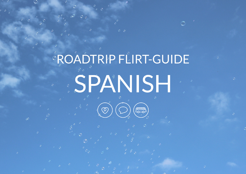 Roadtrip Flirt Guide #1 – Spanish