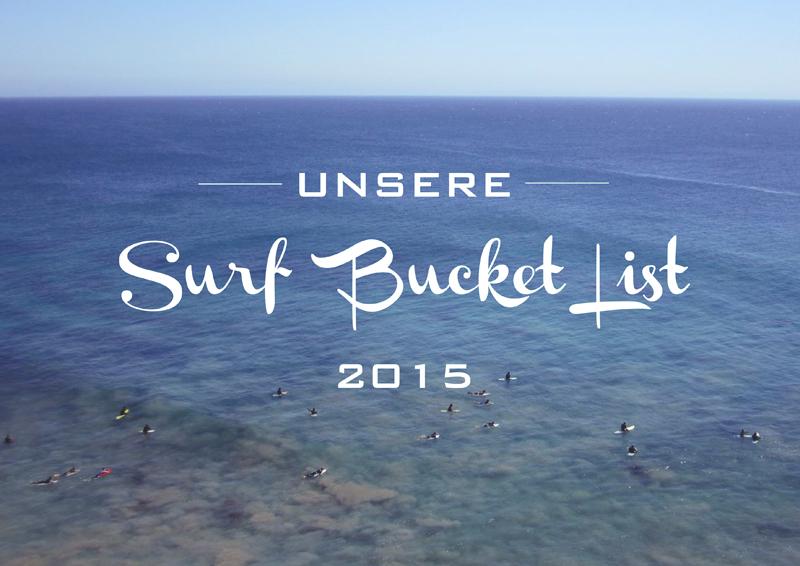 Unsere Surf-Bucket-List für 2015